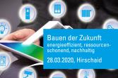 Bauen der Zukunft: Energieeffizient, ressourcenschonend, nachhaltig - 28.03.2020 - Hirschaid