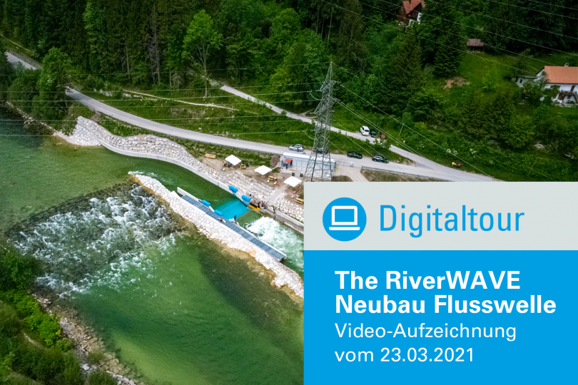 Neubau der Flusswelle The RiverWAVE - Video Digitaltour 23.03.2021 - Kostenfrei!